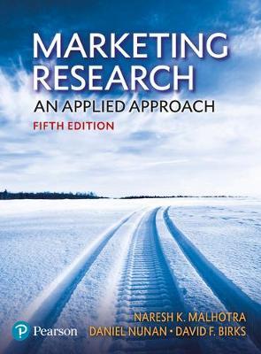 Marketing Research: An applied approach - Malhotra, Naresh K., and Nunan, Dan, and Birks, David F.