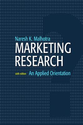 Marketing Research: An Applied Orientation - Malhotra, Naresh K, Dr.