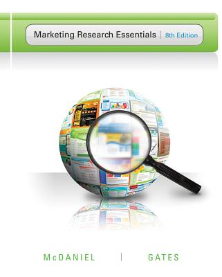 Marketing Research Essentials - McDaniel, Carl, and Gates, Roger
