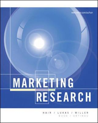 Marketing Research - Hair, Joseph F., Prof., Jr., and Lukas, Bryan A., and Miller, Kenneth E.