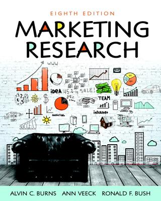 Marketing Research - Burns, Alvin C., and Veeck, Ann F., and Bush, Ronald F.