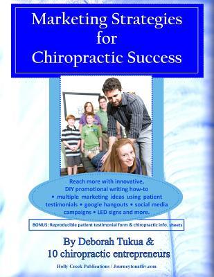 Marketing Strategies for Chiropractic Success - Tukua, Deborah