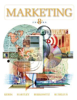Marketing W/ Powerweb - Kerin, Roger A, and Hartley, Steven W, and Berkowitz, Eric N, Ph.D.