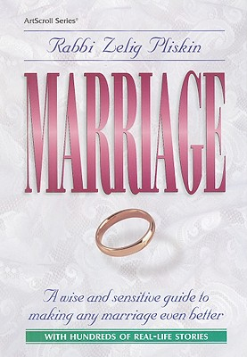Marriage: A Wise and Sensitive Guide to Making Any Marriage Even Better - Pliskin, Zelig