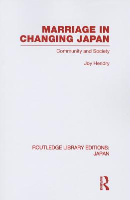 Marriage in Changing Japan: Community & Society - Hendry, Joy