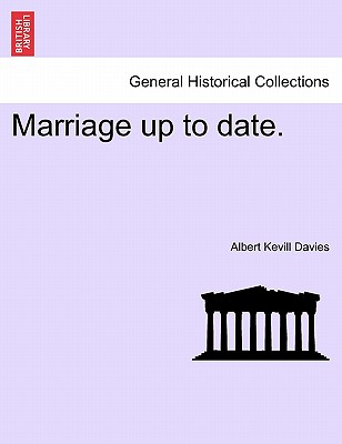 Marriage Up to Date. - Davies, Albert Kevill