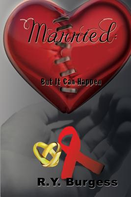 Married: But It Can Happen - Burgess, Renee y, and Williams, Matthew, Dr. (Editor)