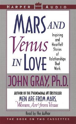 Mars and Venus in Love - Gray, John, Ph.D. (Read by)