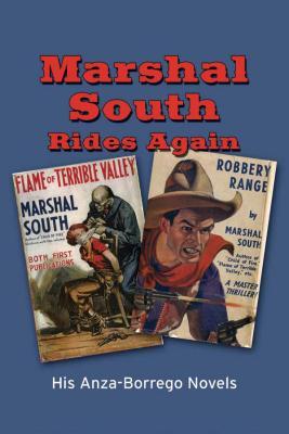 Marshal South Rides Again: His Anza-Borrego Novels - South, Marshal