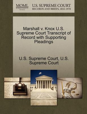 Marshall V. Knox U.S. Supreme Court Transcript of Record with Supporting Pleadings - U S Supreme Court (Creator)