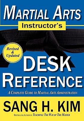 Martial Arts Instructors Desk Reference - Kim, Sang H, PH.D.