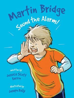 Martin Bridge: Sound the Alarm! - Kerrin, ,Jessica,Scott