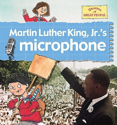 Martin Luther King JR.'s Microphone - Bailey, Gerry, and Foster, Karen