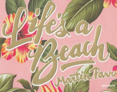 Martin Parr: Life's a Beach - Parr, Martin