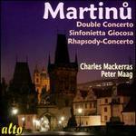 Martinu: Double Concerto; Sinfonietta Giocosa; Rhapsody-Concerto