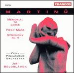 Martinu: Memorial to Lidice; Field Mass; Symphony No. 4