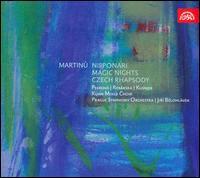 Martinu: Nipponari; Magic Nights; Czech Rhapsody - Dagmar Peckova (soprano); Ivan Kusnjer (baritone); L'ubica Rybarska (soprano); Kühn Mixed Choir (choir, chorus);...