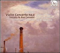 Martinu: Violin Concerto No. 2; Toccata & due Canzoni - Cédric Tiberghien (piano); Isabelle Faust (violin); Prague Philharmonia; Jirí Belohlávek (conductor)