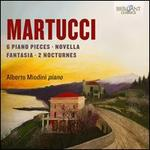 Martucci: 6 Piano Pieces; Novella; Fantasia; 2 Nocturnes