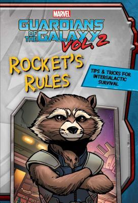Marvel Guardians of the Galaxy: Rocket's Rules: Tips & Tricks for Intergalactic Survival - Sinclair, Matt