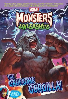 Marvel Monsters Unleashed: The Gruesome Gorgilla! - Behling, Steve