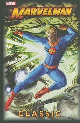 Marvelman Classic, Volume 2 - Anglo, Mick, and Daniels, Frank, and Lawrence, Don