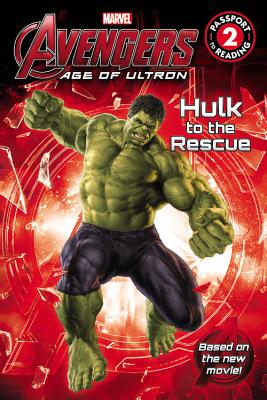 Marvel's Avengers: Age of Ultron: Hulk to the Rescue - Marvel, and Davis, Adam, Dr.