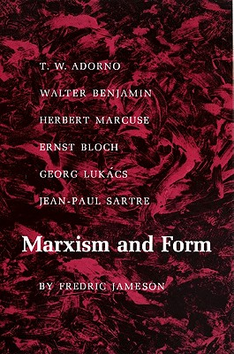 Marxism and Form: 20th-Century Dialectical Theories of Literature - Jameson, Fredric, Professor