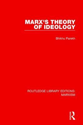 Marx's Theory of Ideology - Parekh, Bhikhu