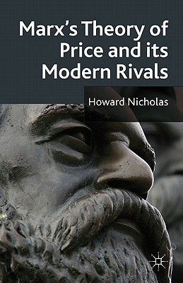 Marx's Theory of Price and its Modern Rivals - Nicholas, H.