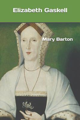 Mary Barton - Gaskell, Elizabeth Cleghorn