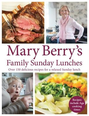 Mary Berry's Family Sunday Lunches - Berry, Mary