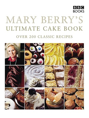 Mary Berry's Ultimate Cake Book - Berry, Mary, Dr.