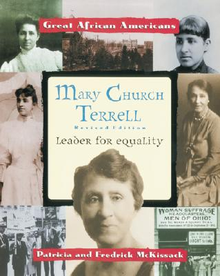 Mary Church Terrell: Leader for Equality - McKissack, Patricia C, and McKissack, Fredrick, Jr.