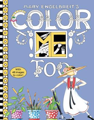 Mary Engelbreit's Color Me Too Coloring Book: Coloring Book for Adults and Kids to Share -