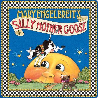Mary Engelbreit's Silly Mother Goose - Engelbreit, Mary