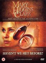Mary Higgins Clark's Haven't We Met Before?