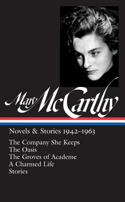 Mary Mccarthy: Novels & Stories 1942-1963: The Library of America #290 - McCarthy, Mary, and Mallon, Thomas (Editor)