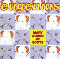 Mary Queen of Scots - Eugenius