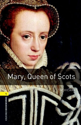 Mary, Queen of Scots - Vicary, Tim
