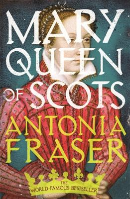 Mary Queen of Scots - Fraser, Antonia