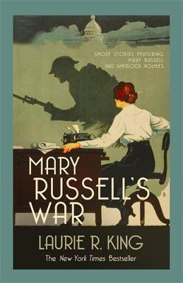 Mary Russell's War: A captivating mystery for Mary Russell and Sherlock Holmes - King, Laurie R.