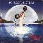 Mary - Scissor Sisters