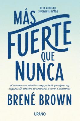 Mas Fuerte Que Nunca - Brown, Brene, PhD, Lmsw