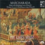 Mascharada, Music at the Br�ckeburg Court of Ernst III