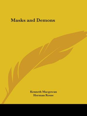 Masks and Demons - Rosse, Herman, and Macgowan, Kenneth