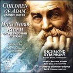 Mason Bates: Children of Adam; Ralph Vaughan Williams: Dona Nobis Pacem
