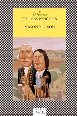 Mason y Dixon - Pynchon, Thomas
