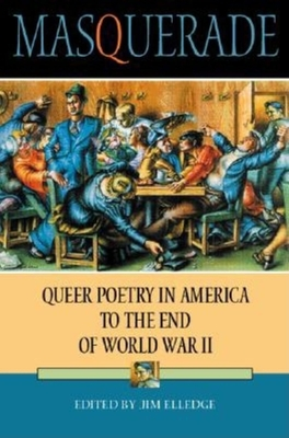 Masquerade: Queer Poetry in America to the End of World War II - Elledge, Jim