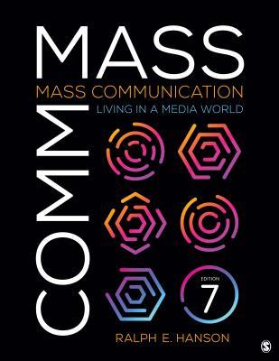 Mass Communication: Living in a Media World - Hanson, Ralph E